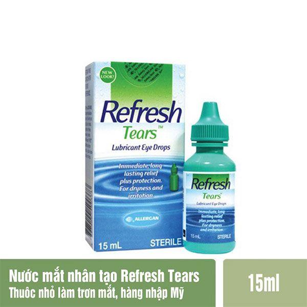 Công dụng Thuốc nhỏ mắt Refresh Tears - Nước mắt nhân tạo