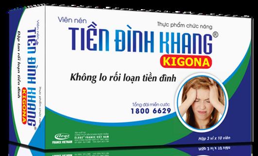 Viên nén Tiền Đình Khang Kigona- Không lo rối loạn tiền đình