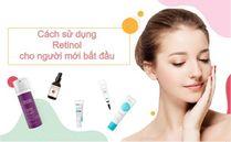cach-su-dung-retinol-cho-nguoi-moi-bat-dau